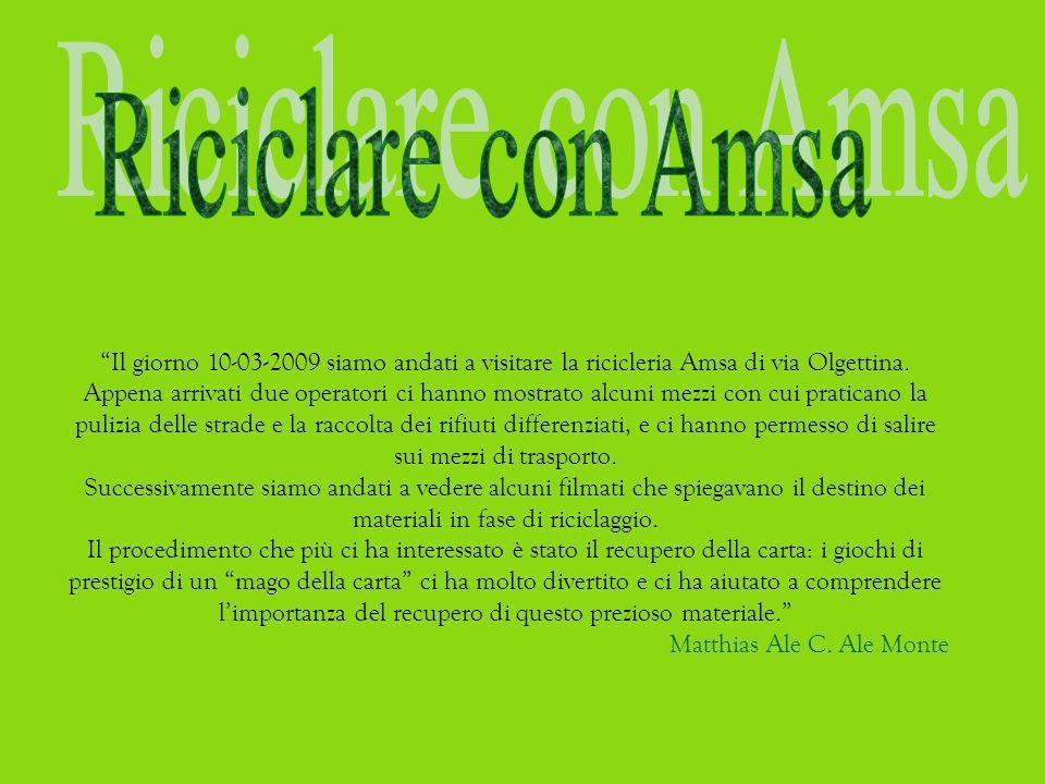 Il giorno 10-03-2009 siamo andati a visitare la ricicleria Amsa di via Olgettina.