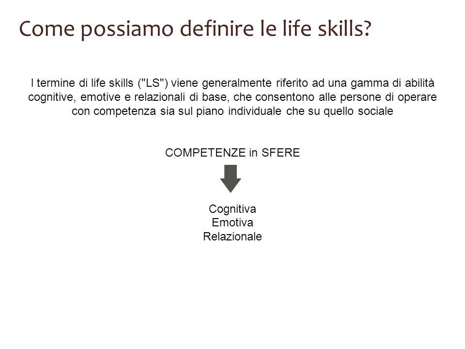 Come possiamo definire le life skills? l termine di life skills (