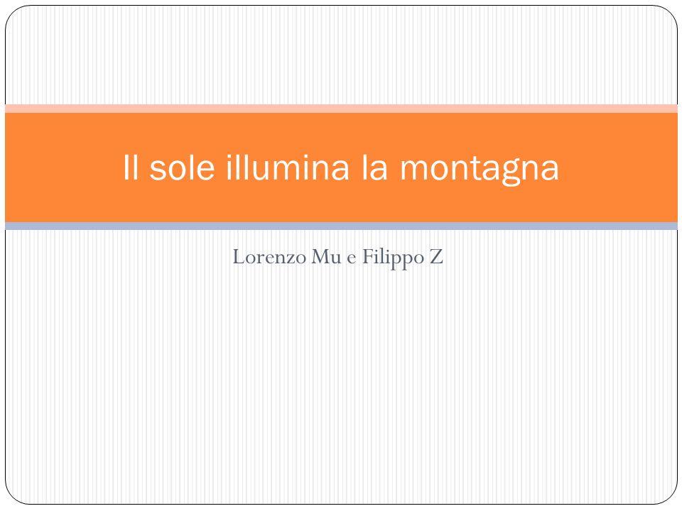 Lorenzo Mu e Filippo Z Il sole illumina la montagna