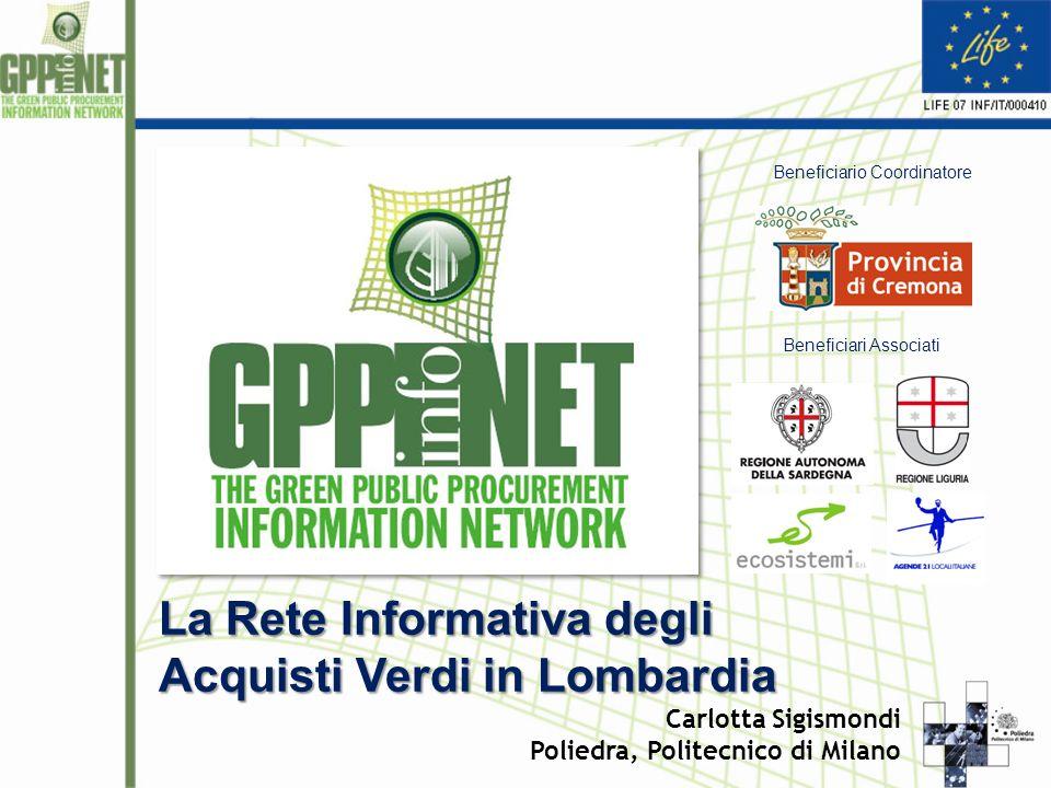 Beneficiario Coordinatore Beneficiari Associati La Rete Informativa degli Acquisti Verdi in Lombardia Carlotta Sigismondi Poliedra, Politecnico di Milano