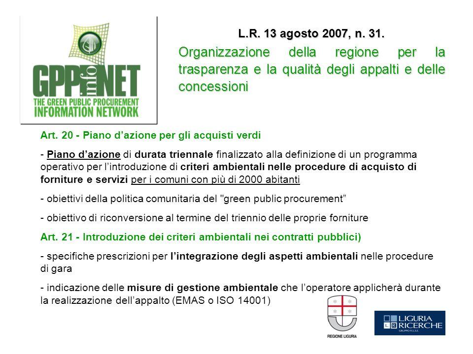 L.R. 13 agosto 2007, n. 31. Organizzazione della regione per la trasparenza e la qualità degli appalti e delle concessioni Art. 20 - Piano dazione per