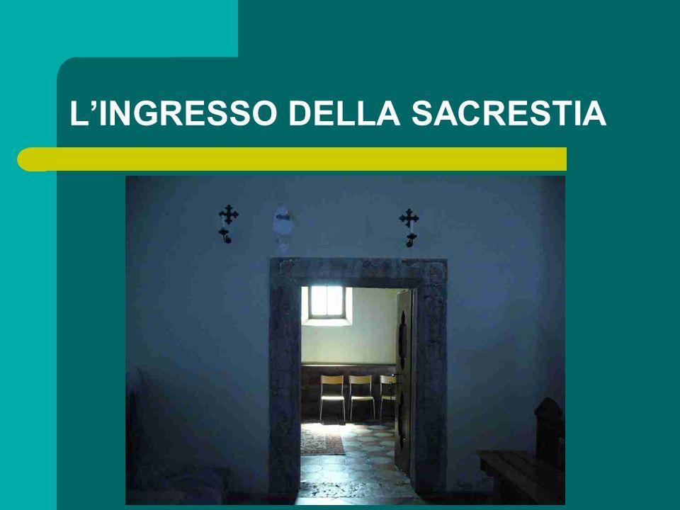 LINGRESSO DELLA SACRESTIA