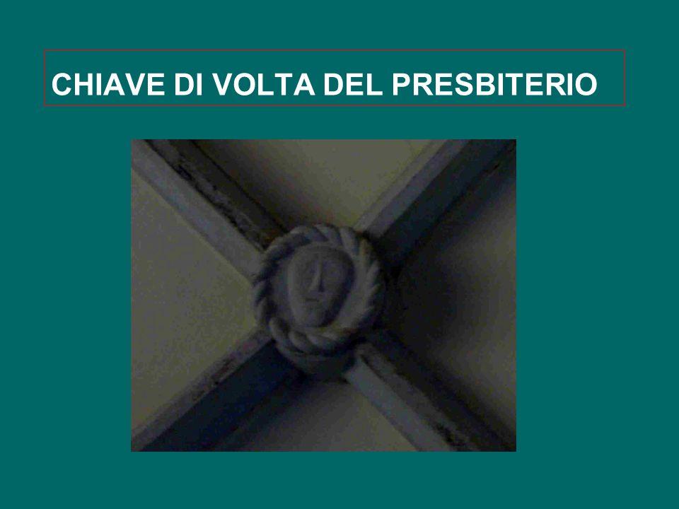 CHIAVE DI VOLTA DEL PRESBITERIO