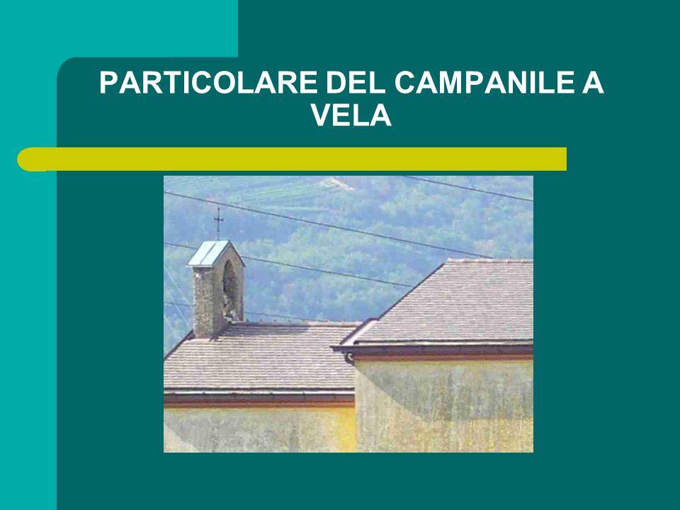 PARTICOLARE DEL CAMPANILE A VELA