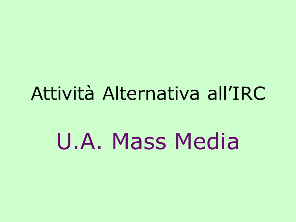 Attività Alternativa allIRC U.A. Mass Media