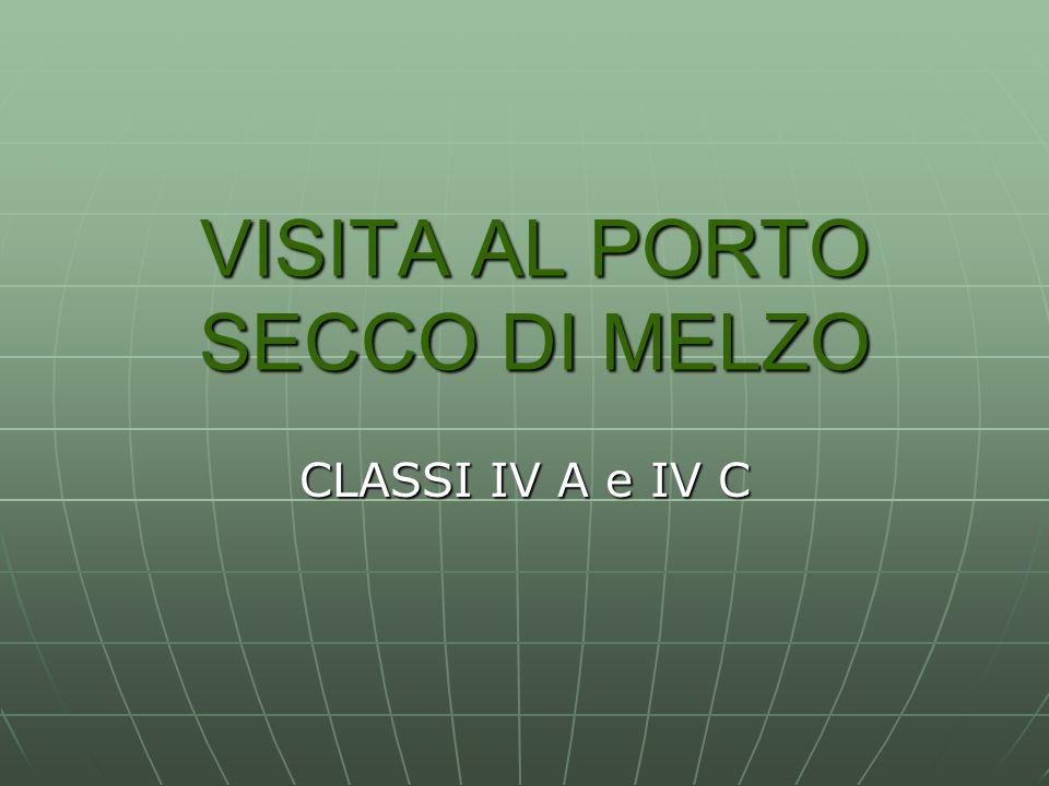 VISITA AL PORTO SECCO DI MELZO CLASSI IV A e IV C