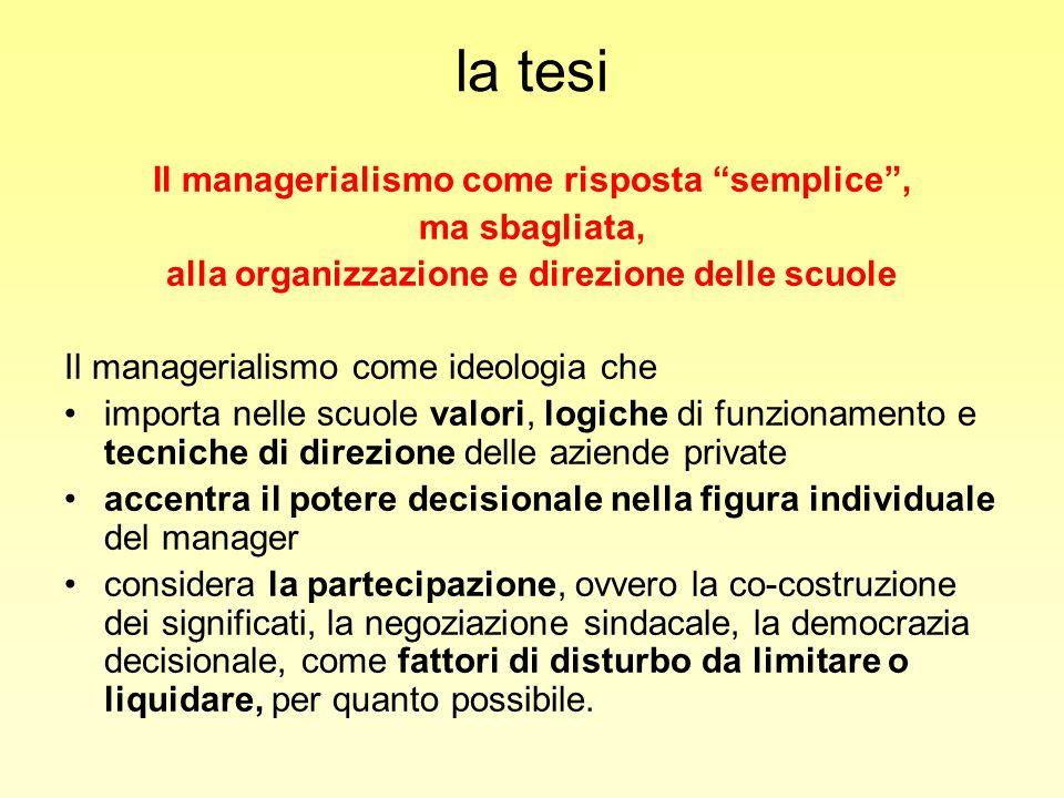 la tesi Il managerialismo come risposta semplice, ma sbagliata, alla organizzazione e direzione delle scuole Il managerialismo come ideologia che impo