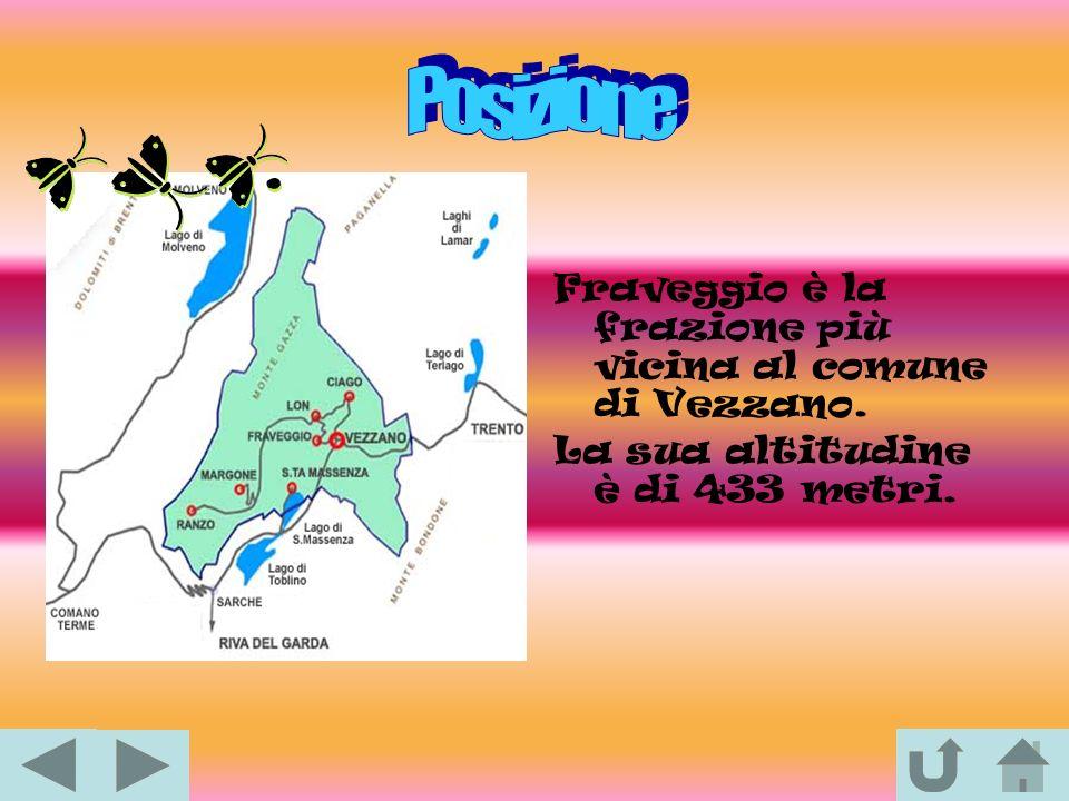 Fraveggio è la frazione più vicina al comune di Vezzano. La sua altitudine è di 433 metri.
