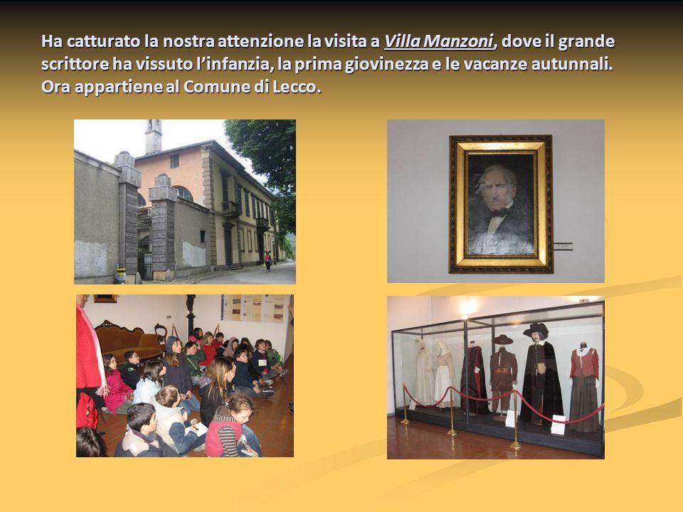 Ha catturato la nostra attenzione la visita a Villa Manzoni, dove il grande scrittore ha vissuto linfanzia, la prima giovinezza e le vacanze autunnali.