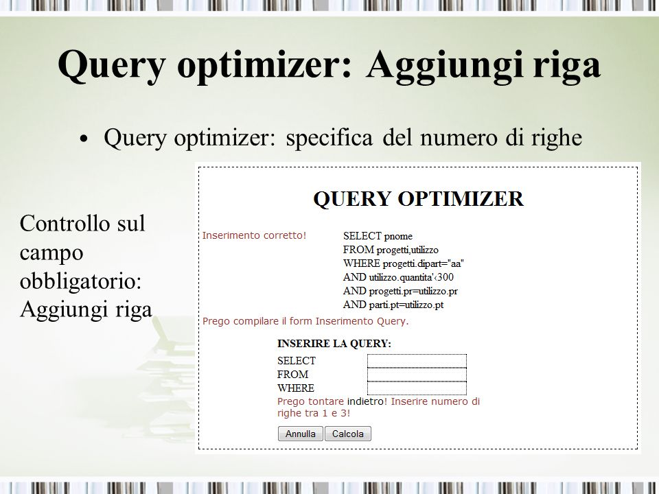 Query optimizer: Aggiungi riga Query optimizer: specifica del numero di righe Controllo sul campo obbligatorio: Aggiungi riga