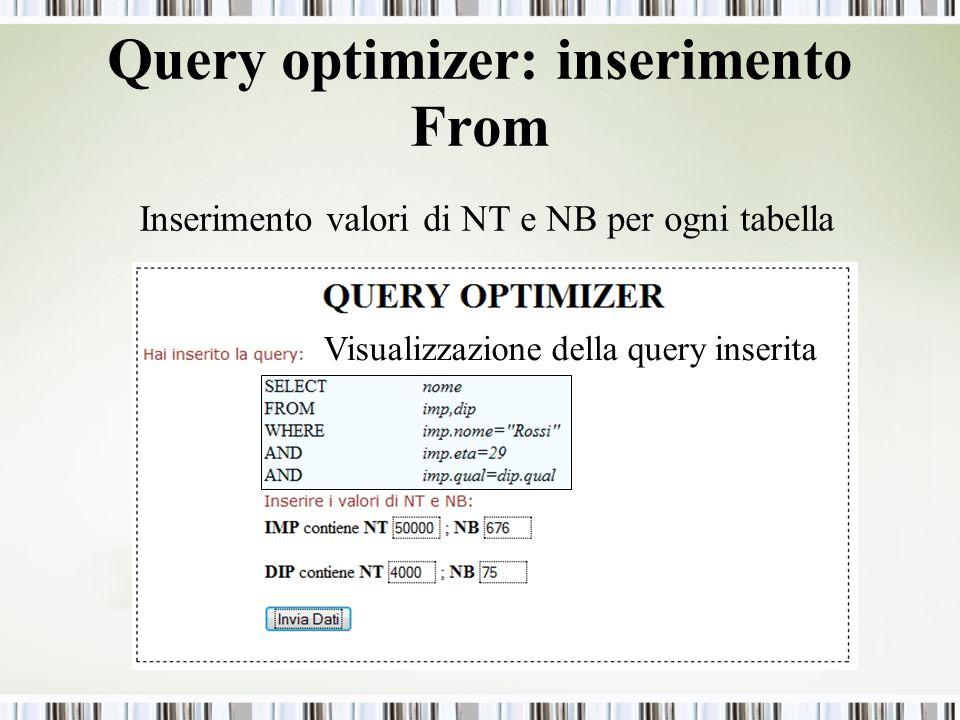 Query optimizer: inserimento From Inserimento valori di NT e NB per ogni tabella Visualizzazione della query inserita