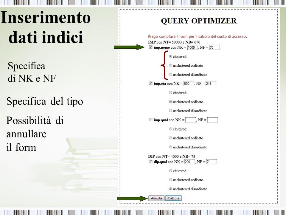 Inserimento dati indici Specifica di NK e NF Specifica del tipo Possibilità di annullare il form