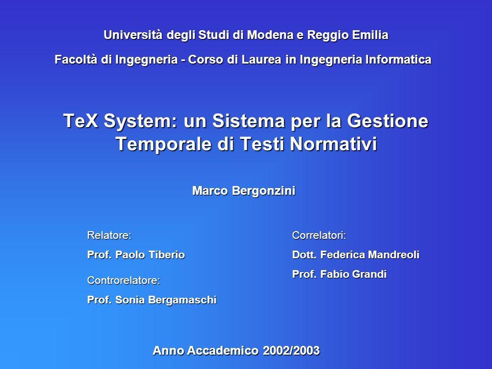 TeX System: un Sistema per la Gestione Temporale di Testi Normativi Marco Bergonzini Università degli Studi di Modena e Reggio Emilia Facoltà di Ingeg