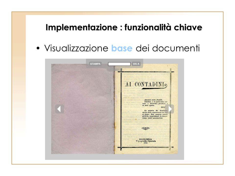 Implementazione : funzionalità chiave Visualizzazione base dei documenti