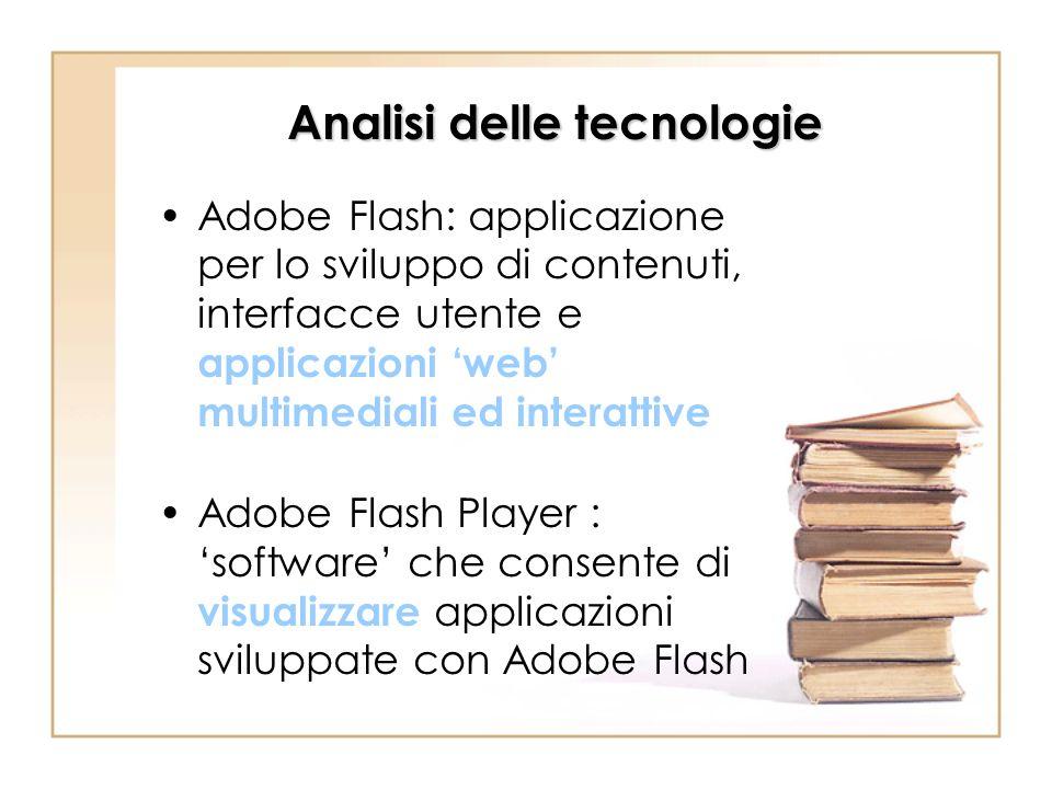 Analisi delle tecnologie Adobe Flash: applicazione per lo sviluppo di contenuti, interfacce utente e applicazioni web multimediali ed interattive Adob