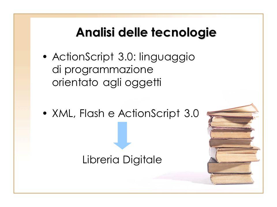 Analisi delle tecnologie ActionScript 3.0: linguaggio di programmazione orientato agli oggetti XML, Flash e ActionScript 3.0 Libreria Digitale