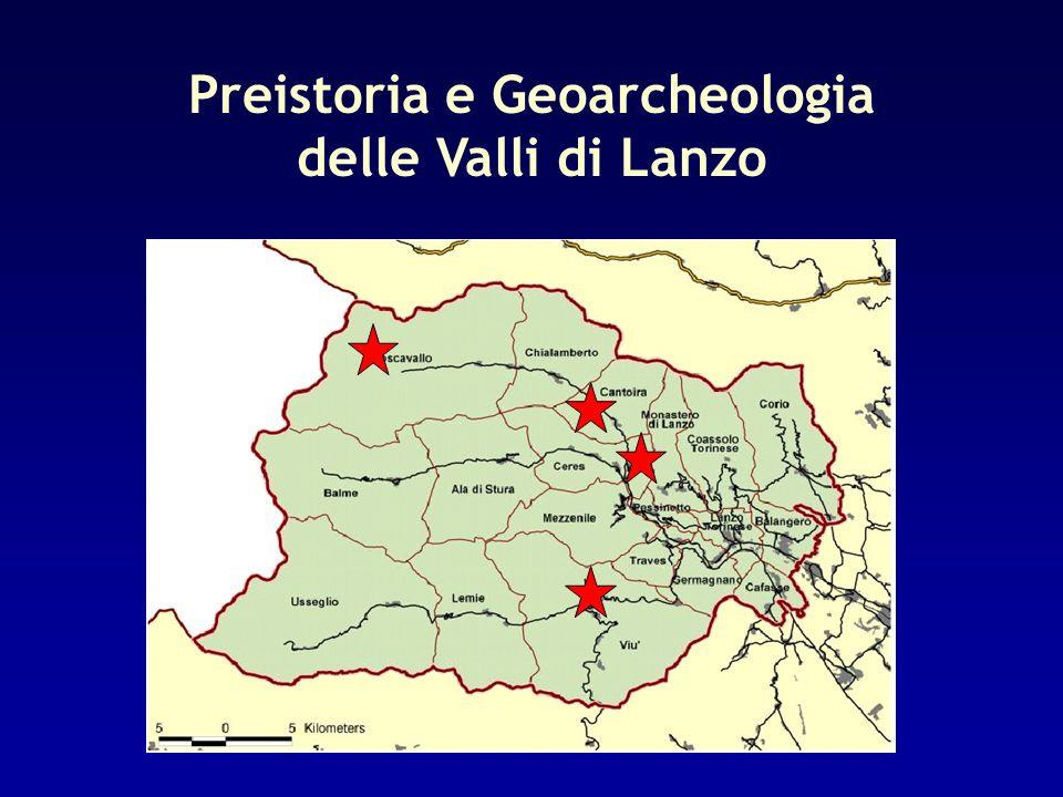 Preistoria e Geoarcheologia delle Valli di Lanzo