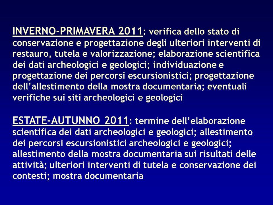 INVERNO-PRIMAVERA 2011 : verifica dello stato di conservazione e progettazione degli ulteriori interventi di restauro, tutela e valorizzazione; elabor