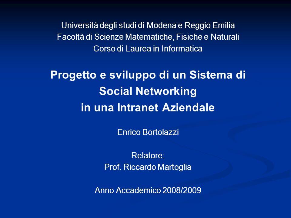 Università degli studi di Modena e Reggio Emilia Facoltà di Scienze Matematiche, Fisiche e Naturali Corso di Laurea in Informatica Progetto e sviluppo