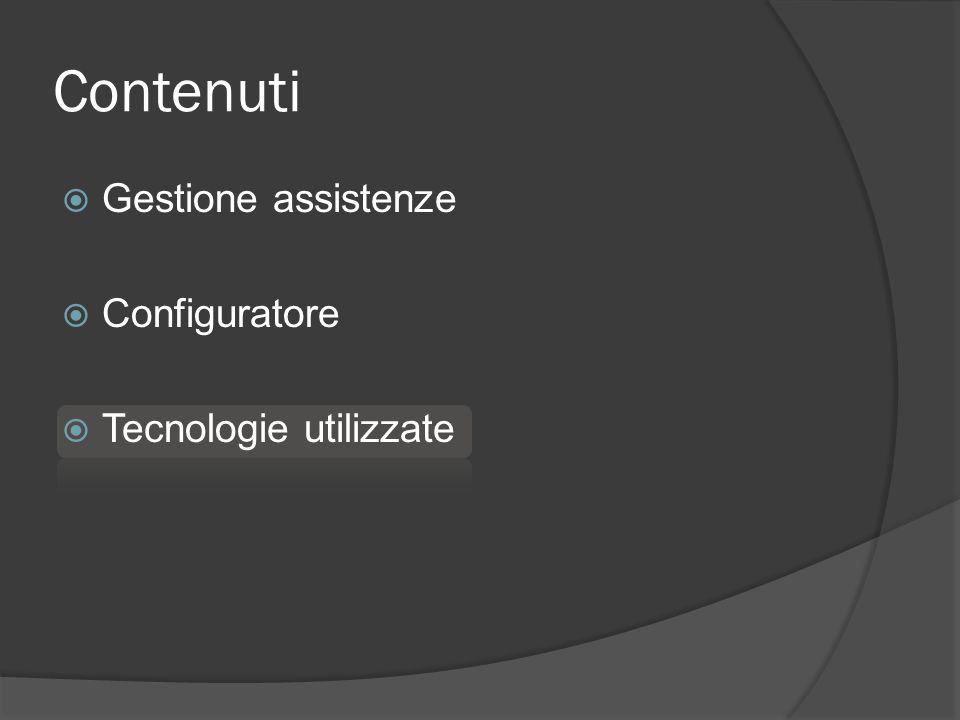 Gestione assistenze Configuratore Tecnologie utilizzate Contenuti