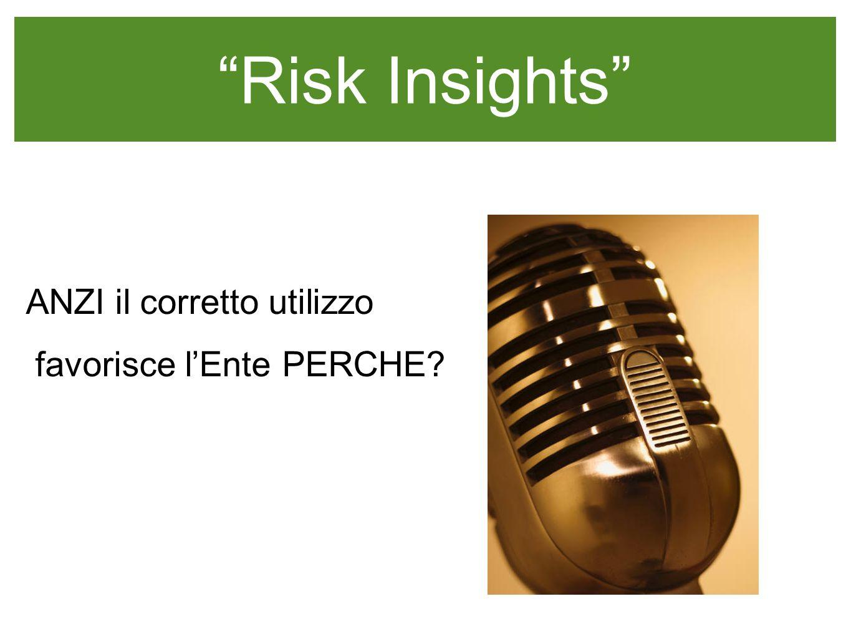 Risk Insights LInformazione in caso di emergenza vengono date costantemente : - il fenomeno previsto è in atto - indicare comportamenti e misure particolari di autodifesa da adottare - i numeri da contattare -i luoghi in cui recarsi ecc...