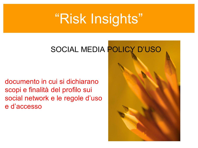 Risk Insights sempre colore nellinformazione SOCIAL MEDIA POLICY DUSO documento in cui si dichiarano scopi e finalità del profilo sui social network e le regole duso e daccesso