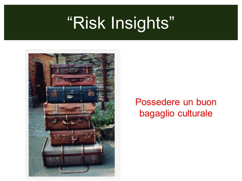 Risk Insights sempre colore nellinformazione Possedere un buon bagaglio culturale