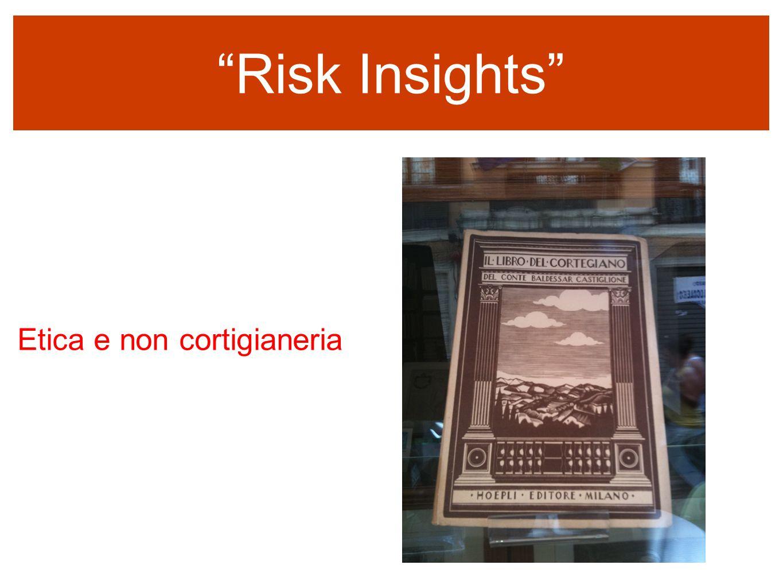 Risk Insights sempre colore nellinformazione Etica e non cortigianeria