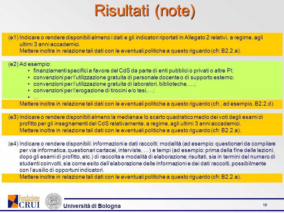 Università di Bologna 18 Risultati (note) (e1)Indicare o rendere disponibili almeno i dati e gli indicatori riportati in Allegato 2 relativi, a regime