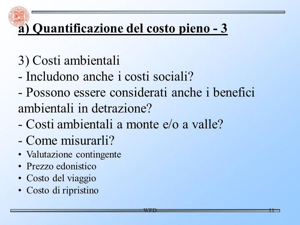 WFD11 a) Quantificazione del costo pieno - 3 3) Costi ambientali - Includono anche i costi sociali.