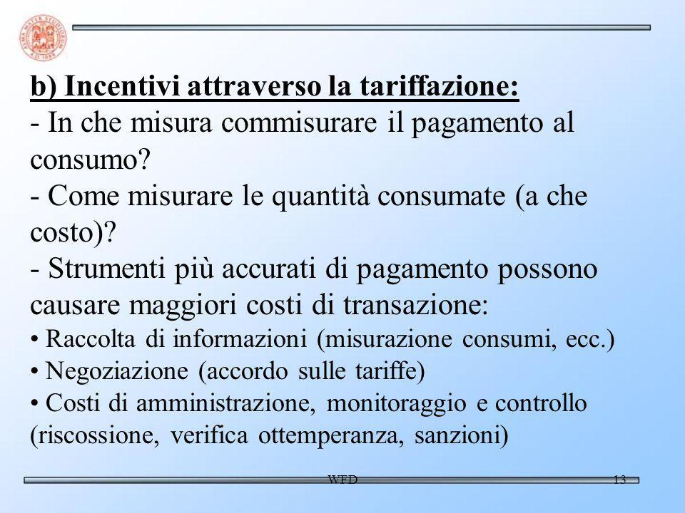 WFD13 b) Incentivi attraverso la tariffazione: - In che misura commisurare il pagamento al consumo.
