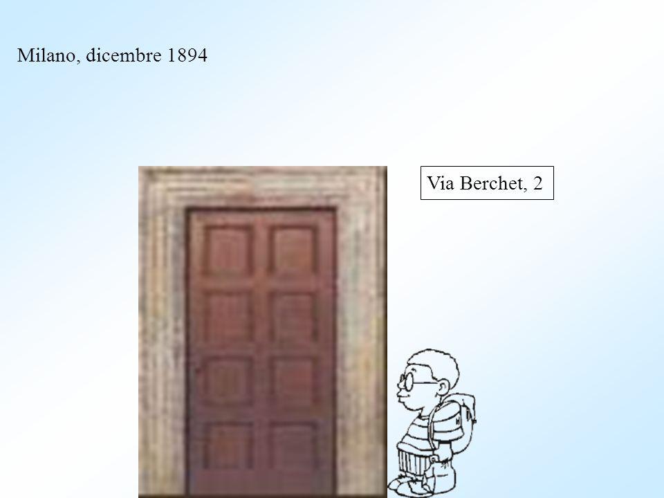 Milano, dicembre 1894 Via Berchet, 2