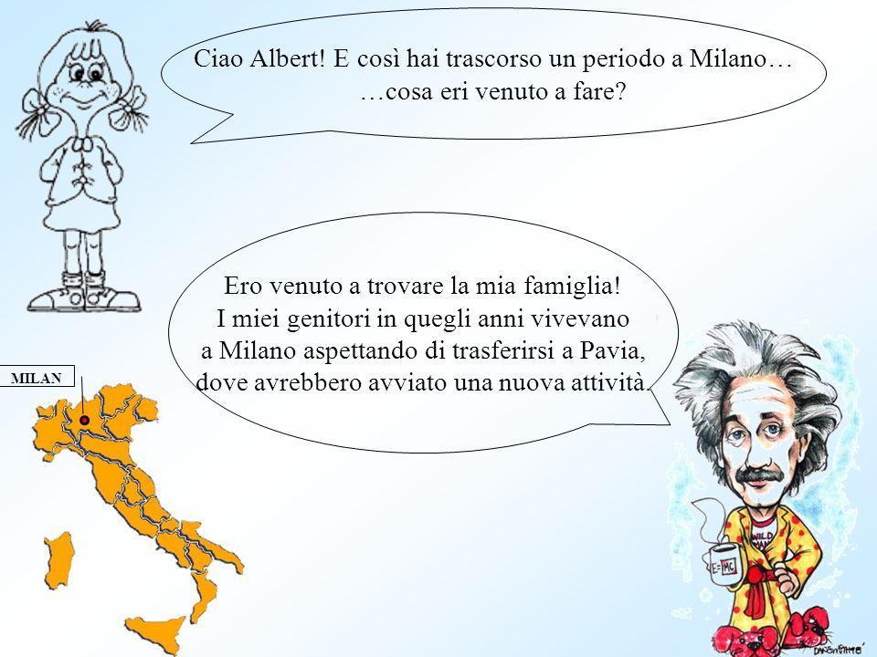 Ciao Albert. E così hai trascorso un periodo a Milano… …cosa eri venuto a fare.