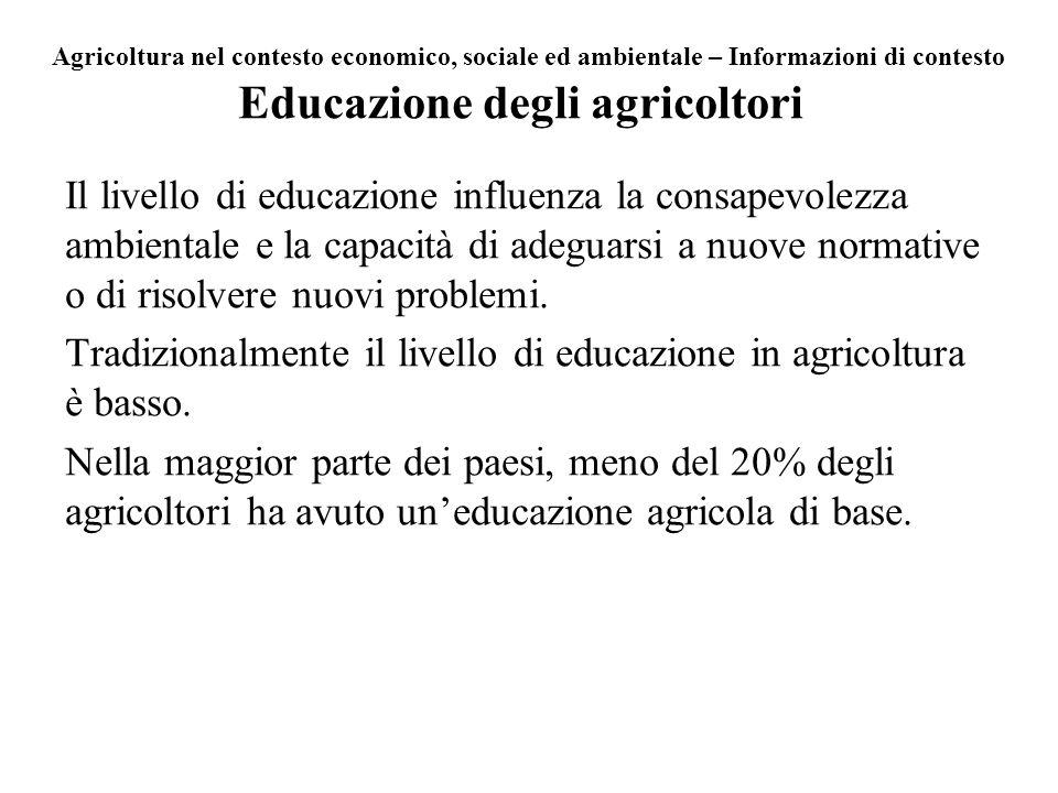 Educazione degli agricoltori Il livello di educazione influenza la consapevolezza ambientale e la capacità di adeguarsi a nuove normative o di risolve