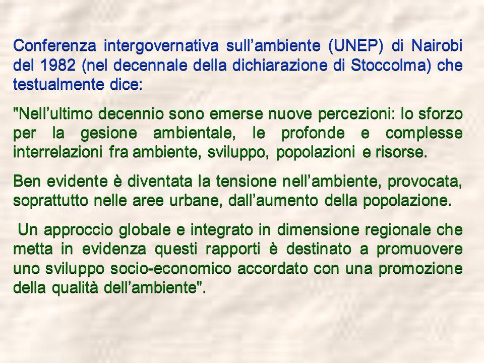 Conferenza intergovernativa sullambiente (UNEP) di Nairobi del 1982 (nel decennale della dichiarazione di Stoccolma) che testualmente dice: