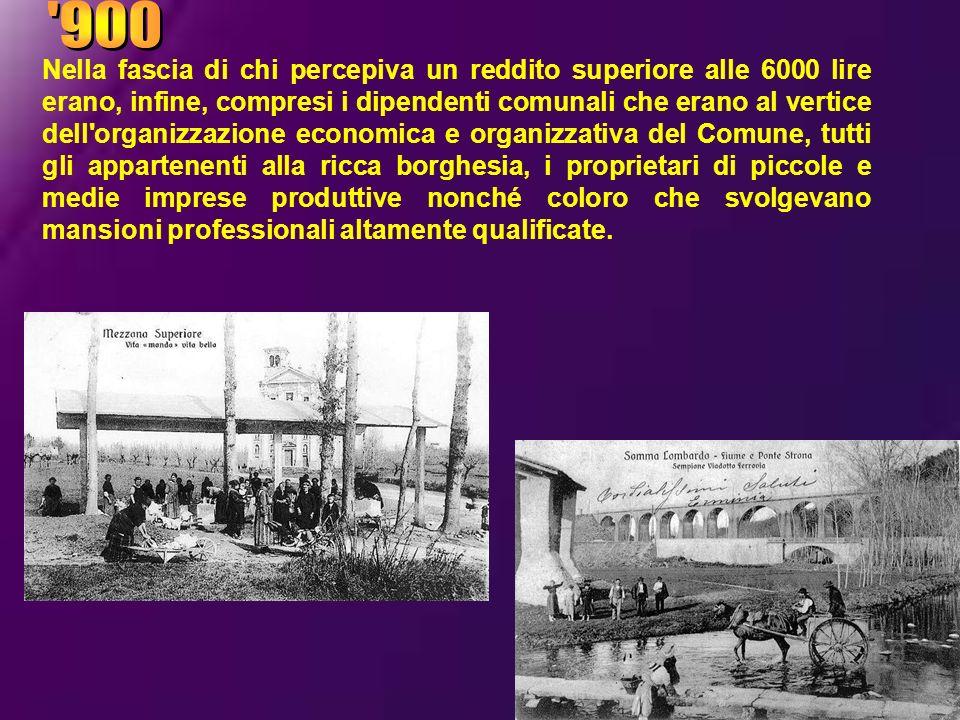 Nella fascia di chi percepiva un reddito superiore alle 6000 lire erano, infine, compresi i dipendenti comunali che erano al vertice dell'organizzazio
