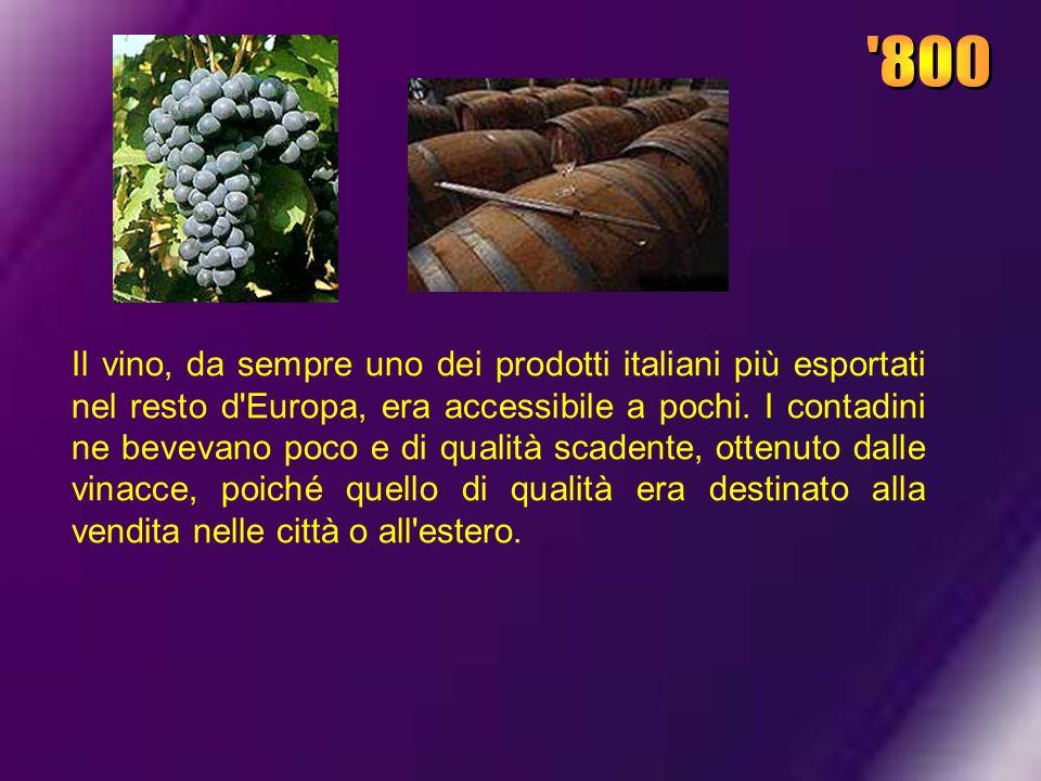 Il vino, da sempre uno dei prodotti italiani più esportati nel resto d'Europa, era accessibile a pochi. I contadini ne bevevano poco e di qualità scad