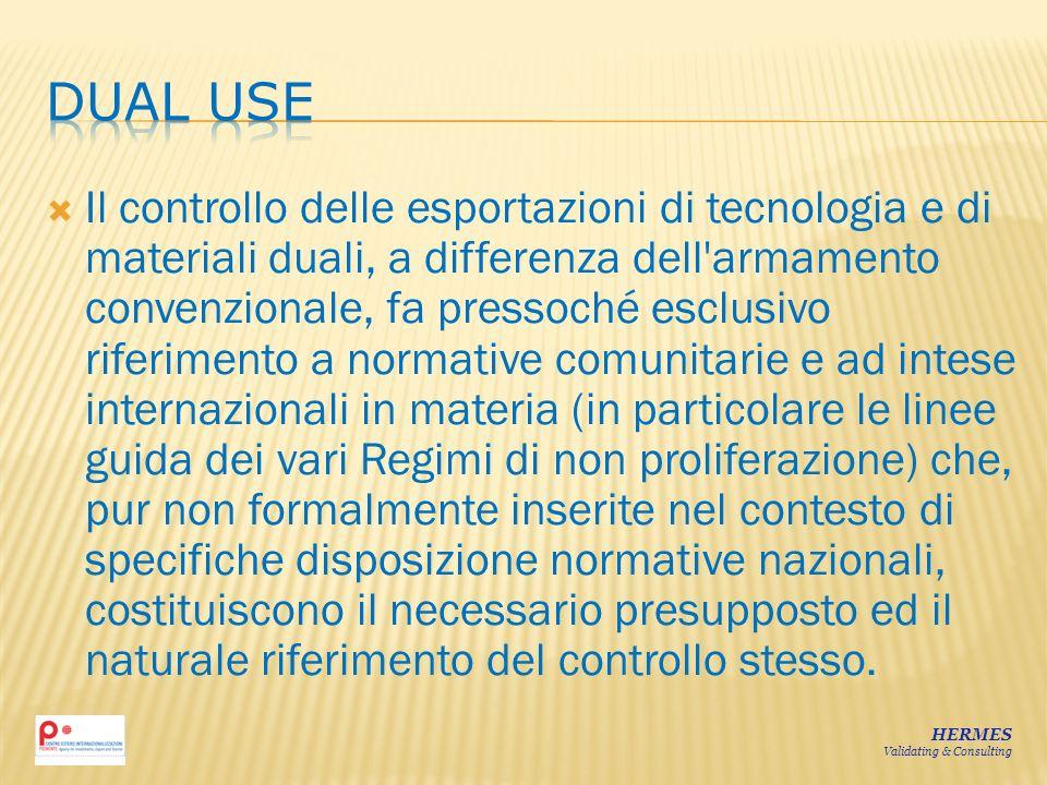 Il controllo delle esportazioni di tecnologia e di materiali duali, a differenza dell'armamento convenzionale, fa pressoché esclusivo riferimento a no