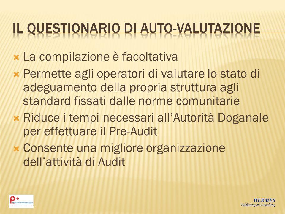 La compilazione è facoltativa Permette agli operatori di valutare lo stato di adeguamento della propria struttura agli standard fissati dalle norme co
