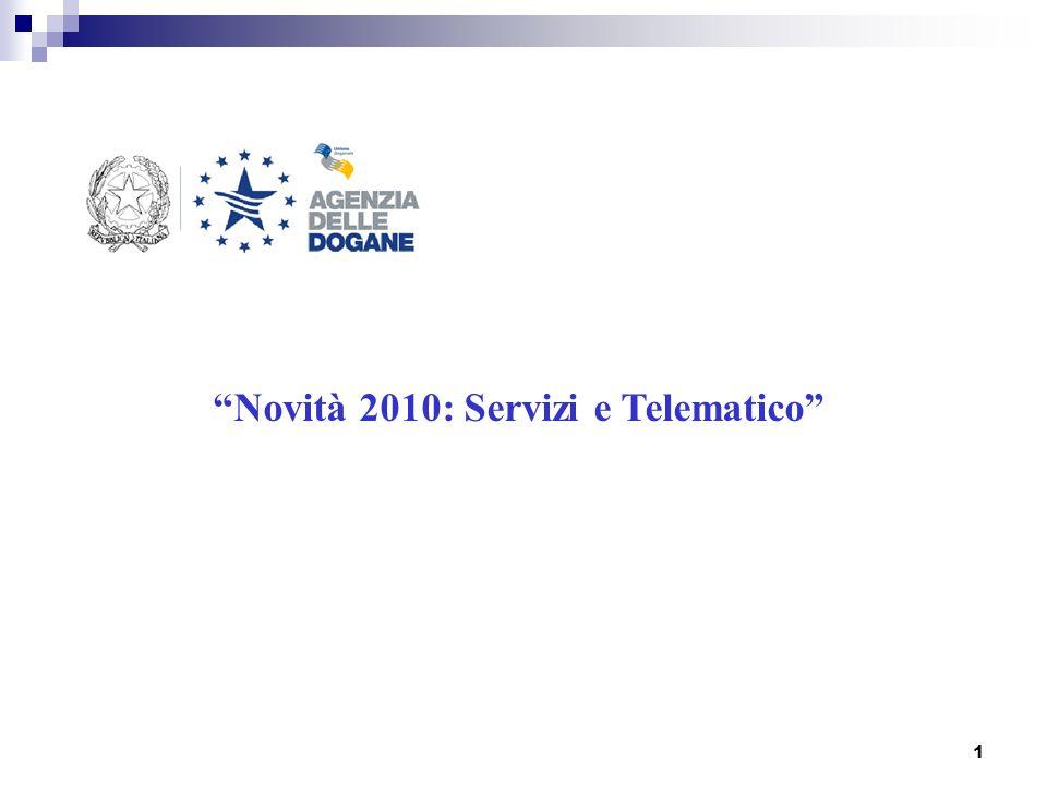 1 Novità 2010: Servizi e Telematico