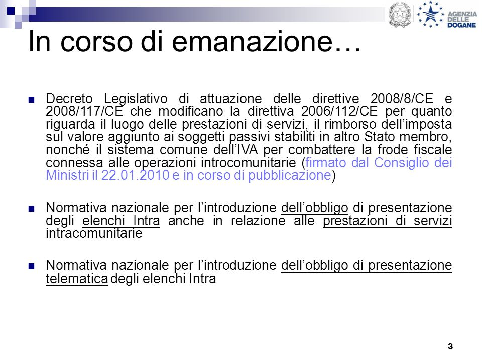 3 In corso di emanazione… Decreto Legislativo di attuazione delle direttive 2008/8/CE e 2008/117/CE che modificano la direttiva 2006/112/CE per quanto