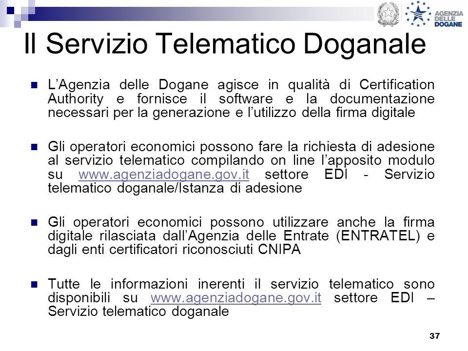 37 Il Servizio Telematico Doganale LAgenzia delle Dogane agisce in qualità di Certification Authority e fornisce il software e la documentazione neces