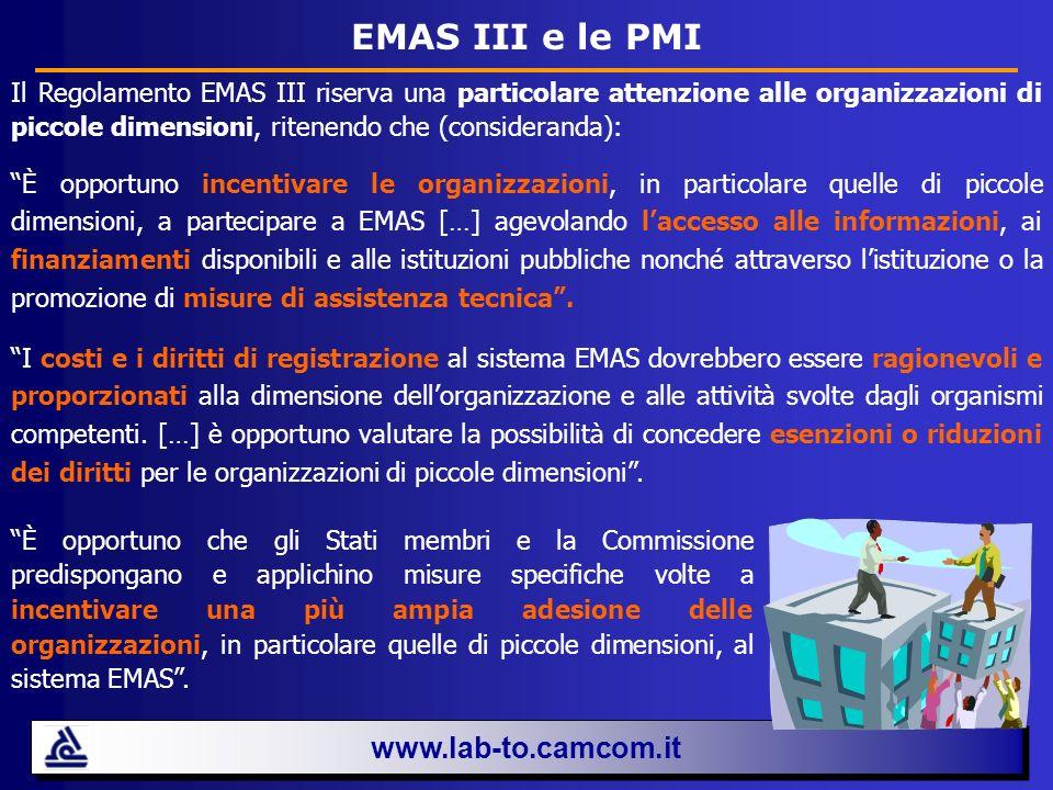 EMAS III e le PMI www.lab-to.camcom.it Il Regolamento EMAS III riserva una particolare attenzione alle organizzazioni di piccole dimensioni, ritenendo
