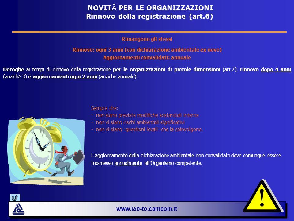www.lab-to.camcom.it NOVIT À PER LE ORGANIZZAZIONI Rinnovo della registrazione (art.6) Rimangono gli stessi Rinnovo: ogni 3 anni (con dichiarazione am