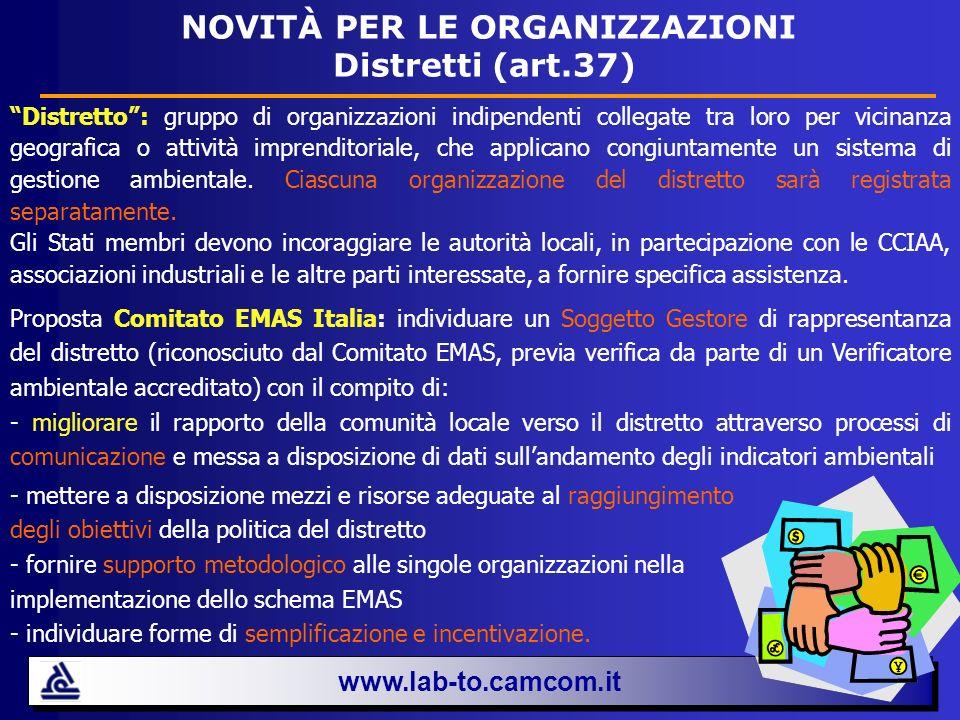 www.lab-to.camcom.it NOVITÀ PER LE ORGANIZZAZIONI Distretti (art.37) Distretto: gruppo di organizzazioni indipendenti collegate tra loro per vicinanza