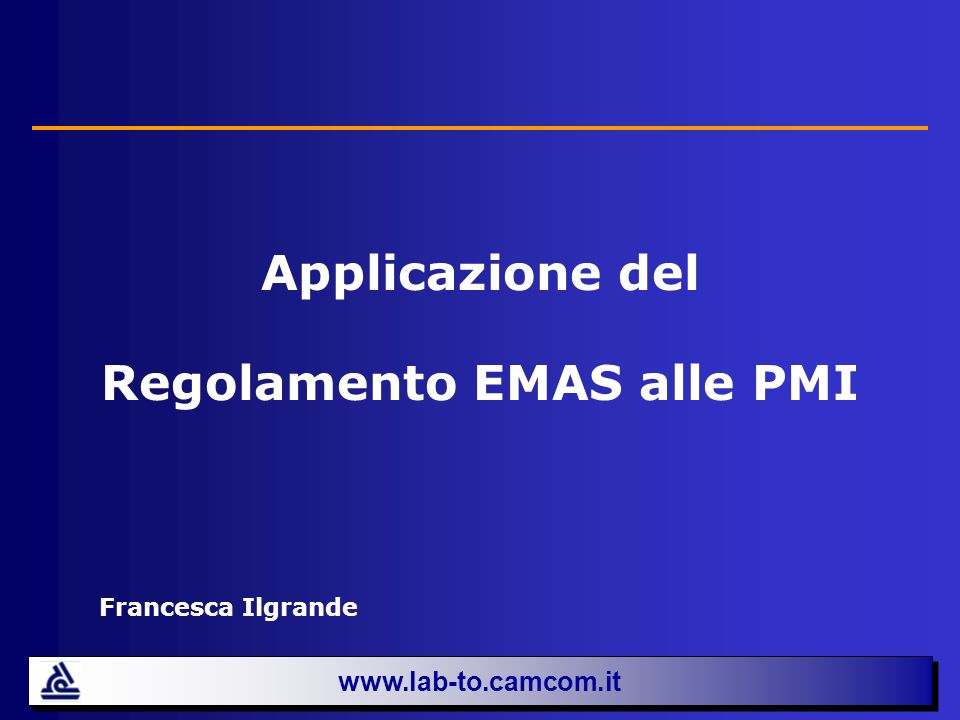 Applicazione del Regolamento EMAS alle PMI Francesca Ilgrande