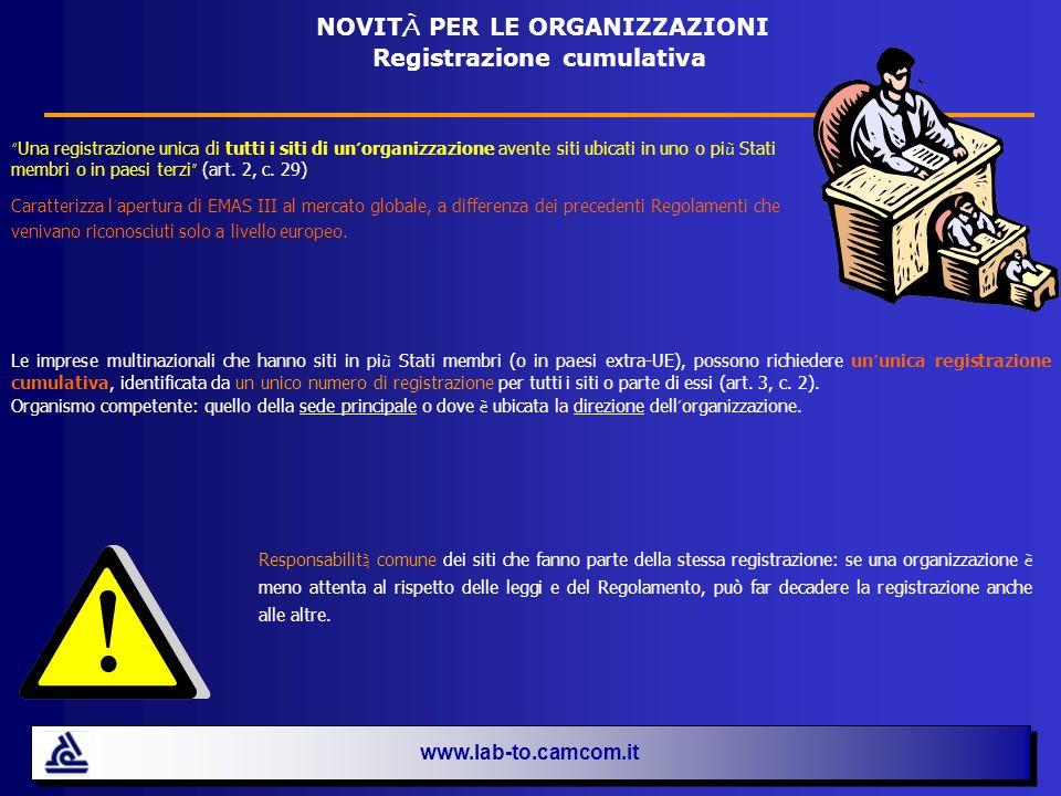 www.lab-to.camcom.it NOVIT À PER LE ORGANIZZAZIONI Global EMAS Le organizzazioni devono presentare (art.
