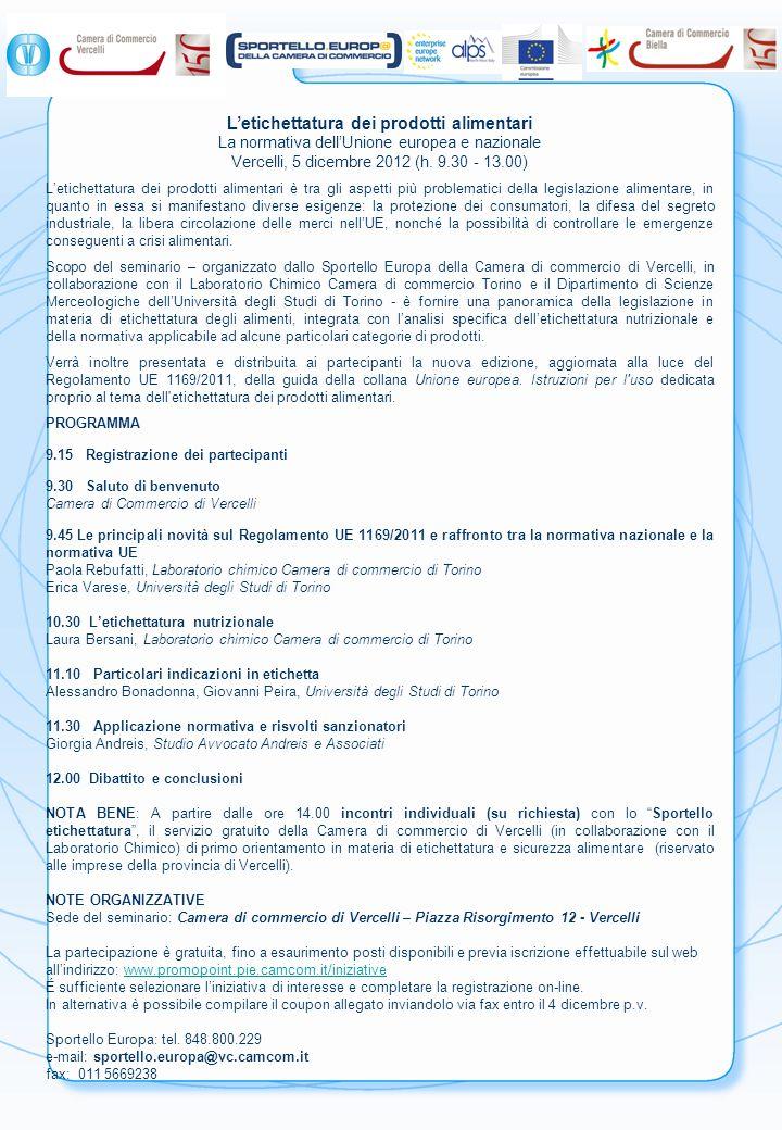 Coupon di adesione Etichettatura dei prodotti alimentari La normativa dellUnione europea e nazionale Vercelli, 5 dicembre 2012 h.