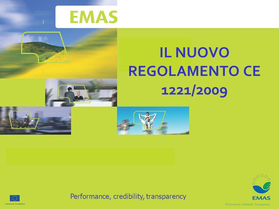 IL NUOVO REGOLAMENTO CE 1221/2009 Performance, credibility, transparency