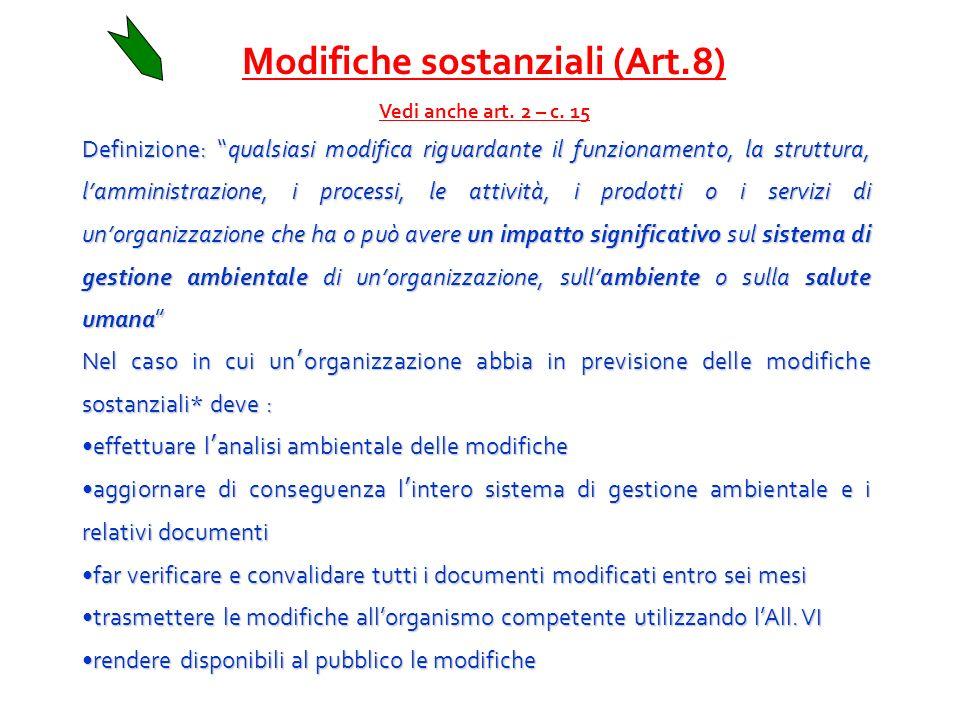 Modifiche sostanziali (Art.8) Vedi anche art. 2 – c.